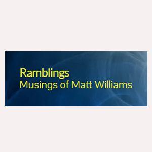 Ramblings Musings of Matt Williams