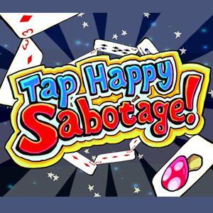 Tap Happy Sabotage