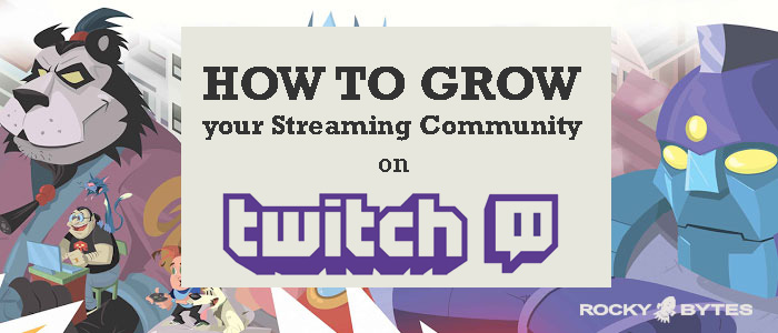 How to grow your streaming community on twitch